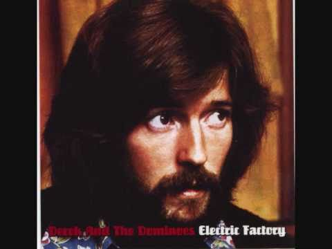 DEREK + THE DOMINOS : ELECTRIC FACTORY 1970 : HAVE YOU EVER LOVED A WOMAN .