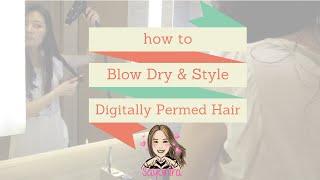 How to Style Digitally Permed Hair