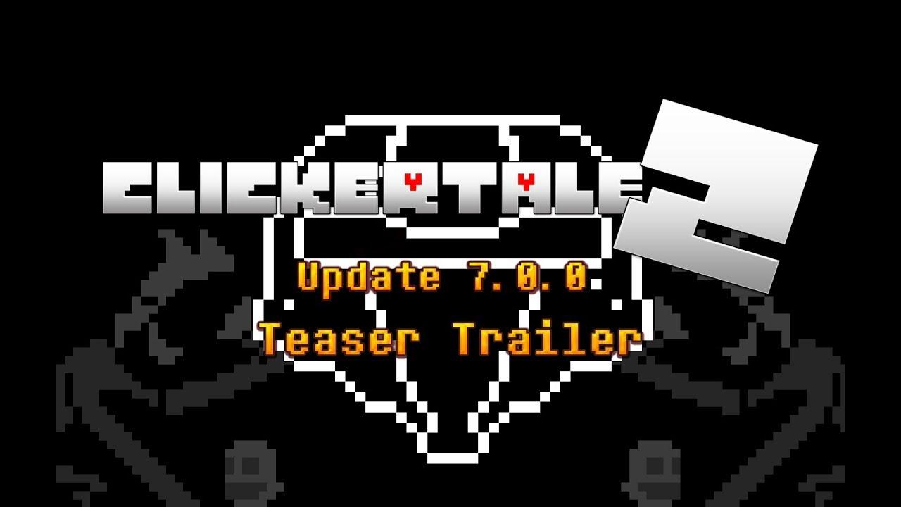Clickertale 2 - Update 7 0 0 Teaser Trailer