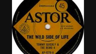 The wild side of life / Tommy Quickly.
