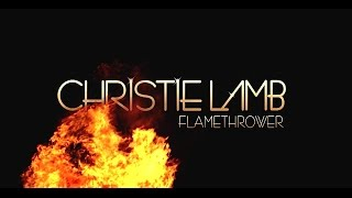 Christie Lamb - Flamethrower (Official Video)