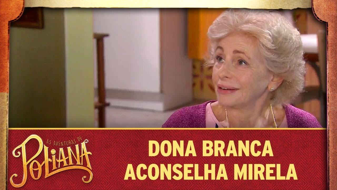 Dona Branca aconselha Mirela a procurar Vini | As Aventuras de Poliana