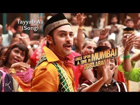Tayyab Ali - 2nd Song from Once Upon Ay Time In Mumbai Dobaara