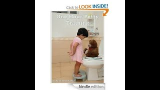 Potty Training in a Day - Discussing the Fundamentals of Potty Training