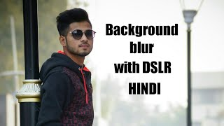 How to take blur background portraits in dslr hindi