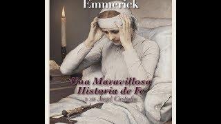 Ana Catalina Emmerick; Una Maravillosa Historia de Fe y su Ángel Custodio