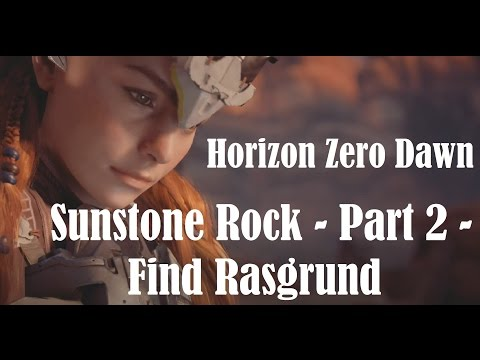 Horizon Zero Dawn - Sunstone Rock - Part 2 - Rasgrund