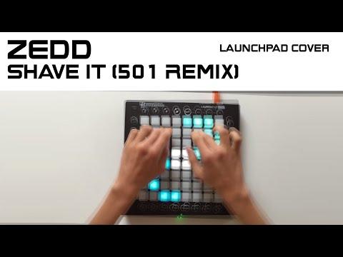 ZEDD - Shave It (501 Remix) [Launchpad Cover] ;D