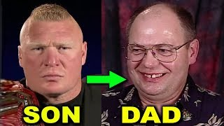 10 Surprising Real Dads of WWE Wrestlers 2019 - Brock Lesnar's Dad & more