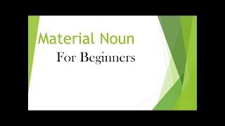 Lesson 4 - Material Noun