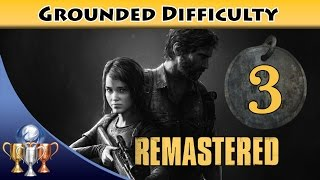 The Last of Us Remastered Grounded Walkthrough [PS4] - Chapter 3 The Outskirts (All Collectibles)