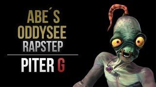 ABE'S ODDYSEE RAPSTEP | PITER-G (Prod. por Punyaso)
