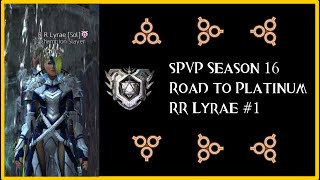 Guild Wars 2 PvP | Season 16 | The Road to Platinum Stream 1 | RR Lyrae
