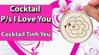 Cocktail I Love You | Cocktail Tình Yêu