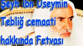 Şeyh ibn Useymin in Davet ve Tebliğ cemaati hakkında ki Fetvası. - Altyazı