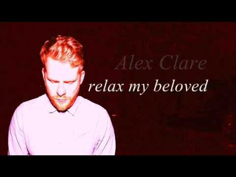 Alex Clare - Relax My Beloved Lyrics | MetroLyrics