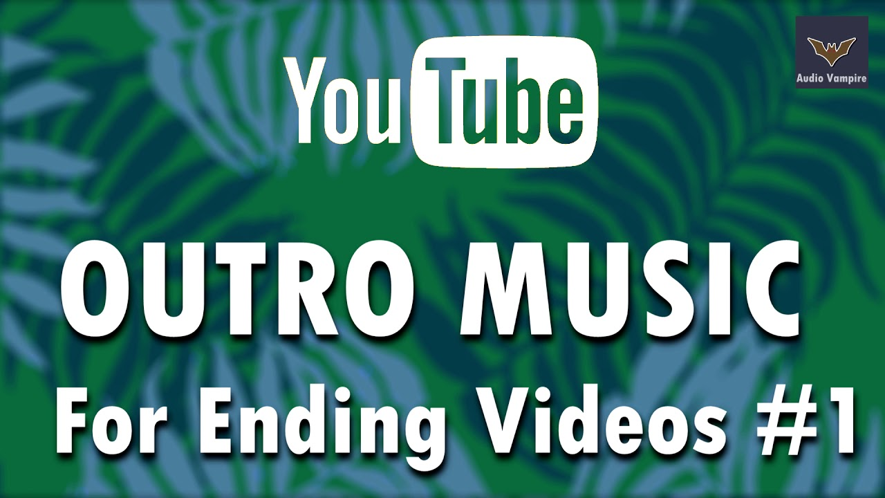 Youtube Outro Music 1 Outro Music For Vlogs Vines Pranks Gaming Channels Free Sound Effects Youtube