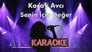 Koray Avcı - Senin İçin Değer (Karaoke Video) Video