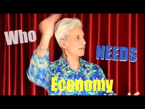 Who Needs Economy (A Comedy Show)