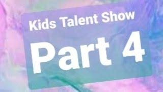 kids Talent show Part 4
