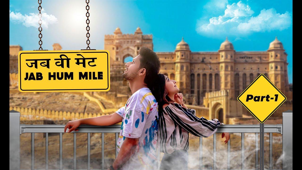 JAB HUM MILE ( PART 1 ) LOVE STORY || Hunny Sharma ||