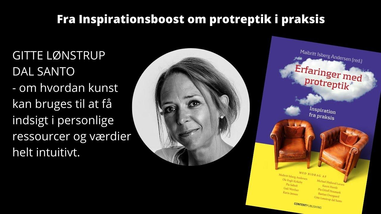 Gitte Lønstrup Dal Santo | Inspirationsboost om protreptik i praksis