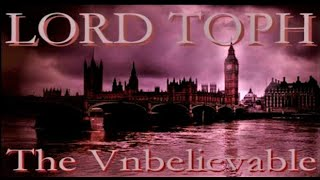 Download LORD TOPH - The Vnbelievable (The Unbelievable)