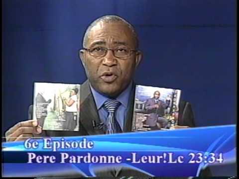 La Liberte et la Puissance que procure le pardon 6 eme Episode