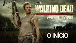 The Walking Dead Survival Instinct # O início