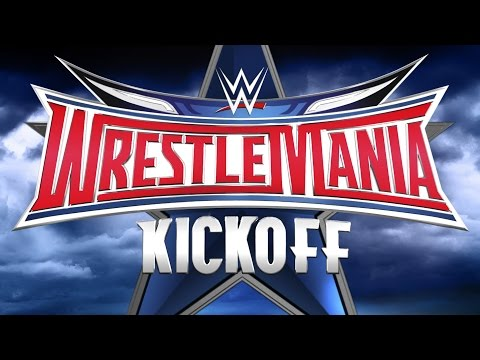 WrestleMania 32 Kickoff: April 3, 2016 from YouTube · Duration:  2 hours 30 minutes 51 seconds