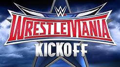 WrestleMania 32 Kickoff: April 3, 2016