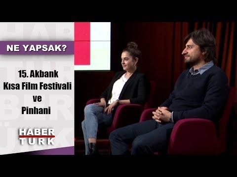 "Ne Yapsak - 22 Mart 2019 (""15. Akbank Kısa Film Festivali"", ""Pinhani"")"