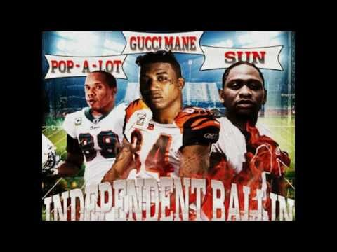 Gucci Mane Independent Ballin x Sun & Pop-A-Lot