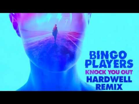 Bingo Players   Knock You Out Hardwell Remix