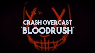 "Crash Overcast - ""Bloodrush"" Official Music Video"