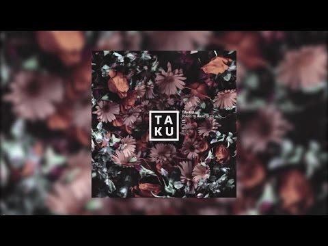 Ta-ku Ft. Alina Baraz - Down For You