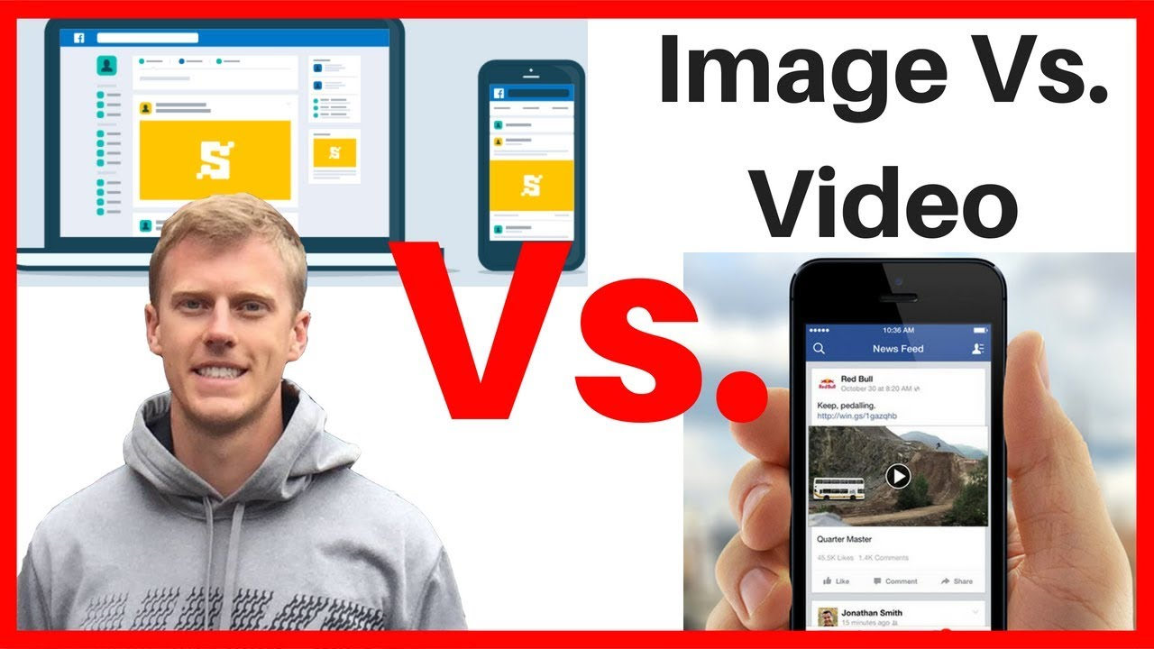 Facebook Video Ads Vs. Facebook Image Ads - Which Is Better? Facebook Advertising For Beginners 2019