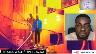 Shatta Wale ft Ypee - Azaa | Music video reaction