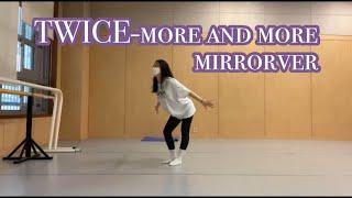 """트와이스 (TWICE) - """"MORE & MORE"""" (모어앤모어) 거울모드 안무커버영상 (coverdance…"""