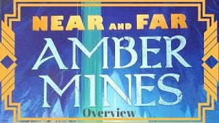 Near And Far: Amber Mines - Overview