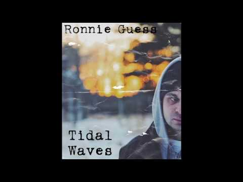 Ronnie Guess: Tidal waves