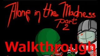 Alone in the Madness (pt.02) Walkthrough