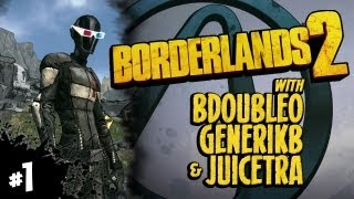 Borderlands 2 with BdoubleO, GenerikB & Juicetra - Part 1