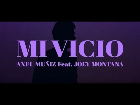 Axel Muñiz – Mi Vicio (feat. Joey Montana) [Lyric Video]