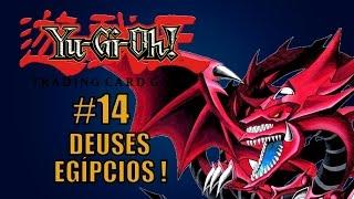 Aprendendo YU-GI-OH #14 - DEUSES EGÍPCIOS!