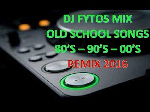DJ FYTOS OLD SCHOOL MIX REMIX 2016