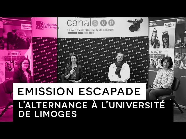 Emission ESCAPADE - L'alternance à l'Université de Limoges