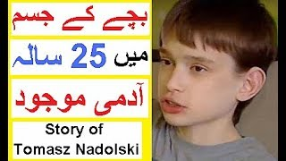 Story of Tomasz Nadolski -  A 25 Year Old Man Who looks Like Half of His Age