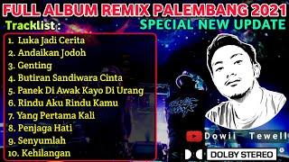 FULL ALBUM REMIX PALEMBANG 2021    UPDATE TERBARU