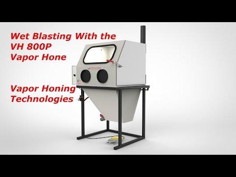 Wet Blasting VH 800P- Vapor Honing Technologies